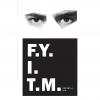 F.Y.I.T.M.